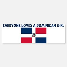EVERYONE LOVES A DOMINICAN GI Bumper Bumper Bumper Sticker