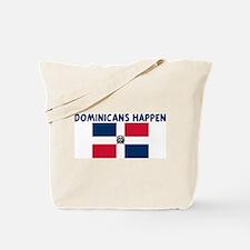 DOMINICANS HAPPEN Tote Bag