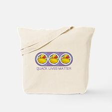 Quack Lives Matter Tote Bag