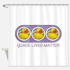 Quack Lives Matter Shower Curtain