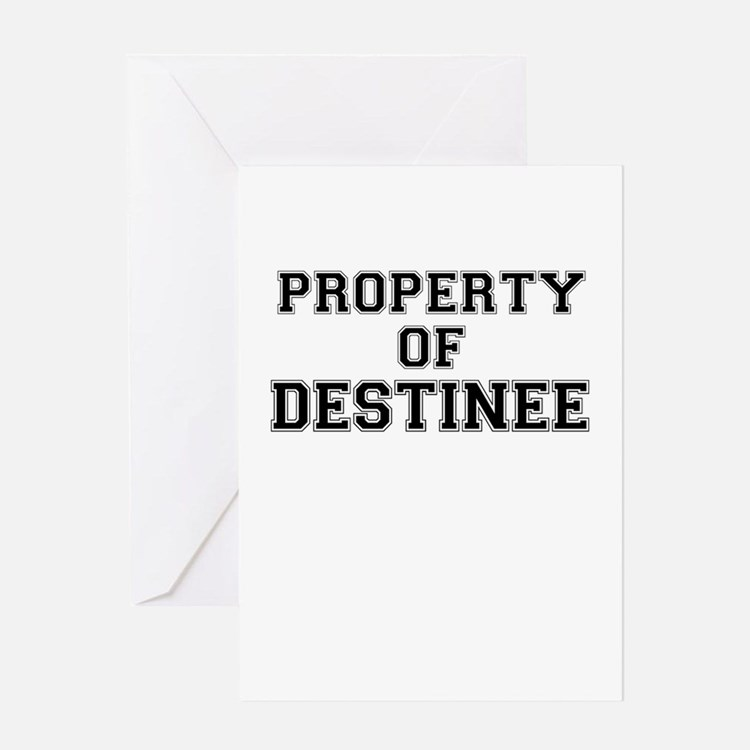 Property of DESTINEE Greeting Cards