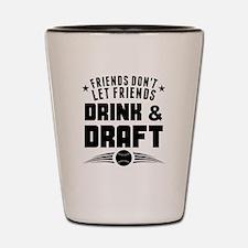 Dont Drink And Draft Fantasy Baseball Shot Glass