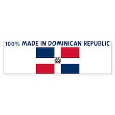 100 PERCENT MADE IN DOMINICAN Bumper Bumper Sticker