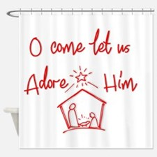 O come let us Adore Him Shower Curtain