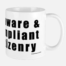 Unaware and Compliant Citizenry Mugs