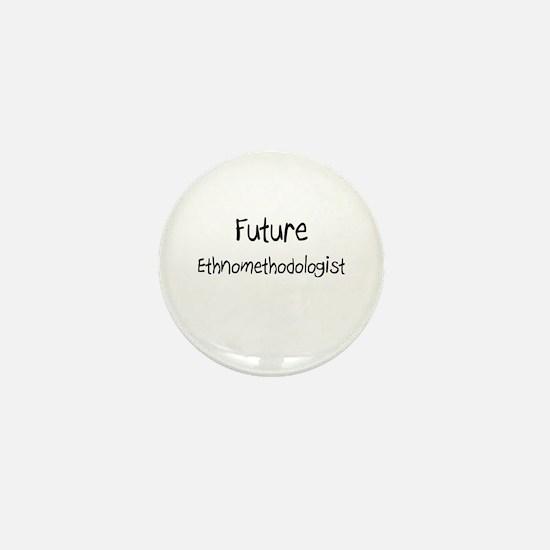 Future Ethnomethodologist Mini Button