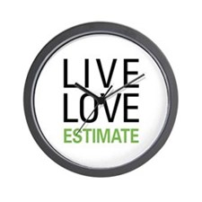 Live Love Estimate Wall Clock