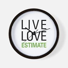 Live Love Estimate Wall Clock