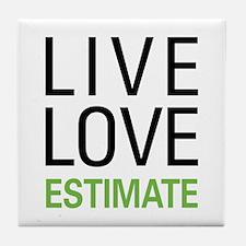 Live Love Estimate Tile Coaster