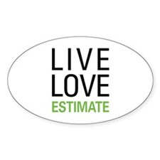 Live Love Estimate Decal