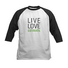 Live Love Estimate Tee