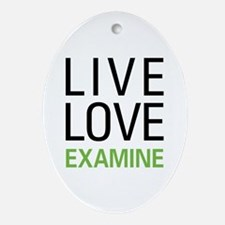 Live Love Examine Ornament (Oval)