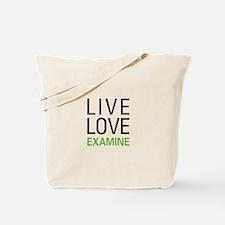 Live Love Examine Tote Bag