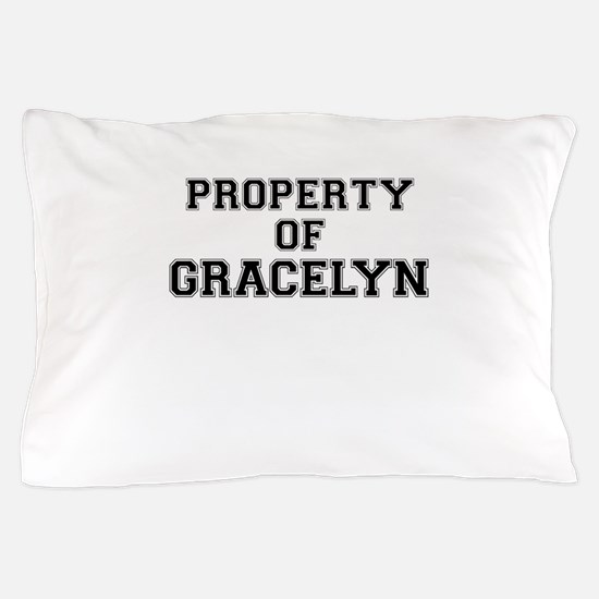 Property of GRACELYN Pillow Case