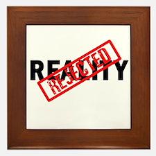 Reality REJECTED Framed Tile