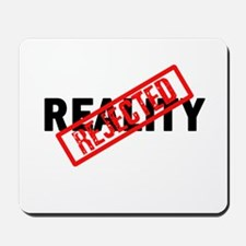 Reality REJECTED Mousepad
