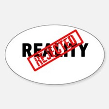 Reality REJECTED Oval Decal