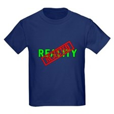Reality REJECTED T