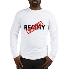 Reality REJECTED Long Sleeve T-Shirt