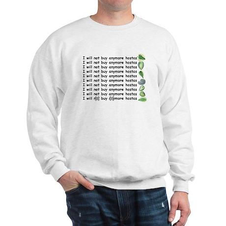 Buy more hostas Sweatshirt