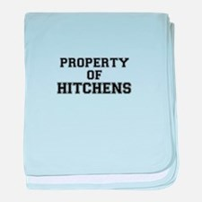 Property of HITCHENS baby blanket