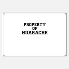 Property of HUARACHE Banner