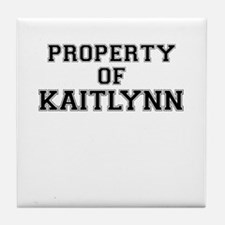 Property of KAITLYNN Tile Coaster