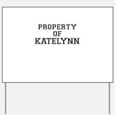 Property of KATELYNN Yard Sign