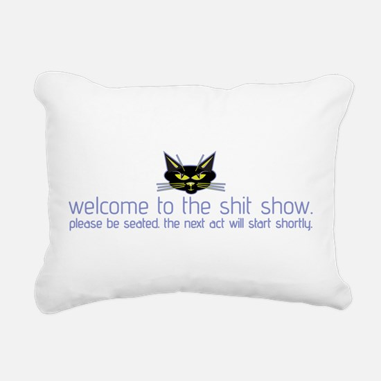 Welcome to the Shit Show Rectangular Canvas Pillow