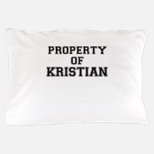 Property of KRISTIAN Pillow Case