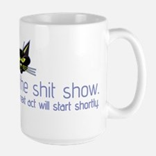 Welcome to the Shit Show Mugs