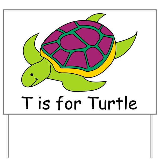 T Is For Turtle Yard Sign By Srfboystore