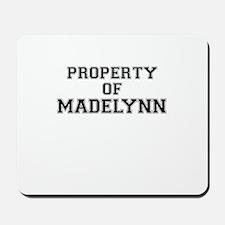 Property of MADELYNN Mousepad