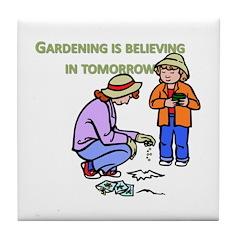 Gardening is believing Tile Coaster