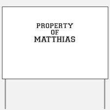 Property of MATTHIAS Yard Sign