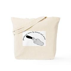 Gardeners learn by trowel Tote Bag