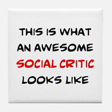 awesome social critic Tile Coaster