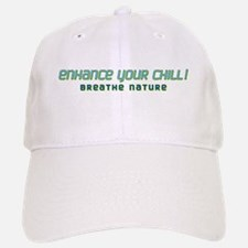 Enhance Your Chill! BREATHE NATURE Baseball Baseball Cap