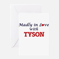 Madly in love with Tyson Greeting Cards