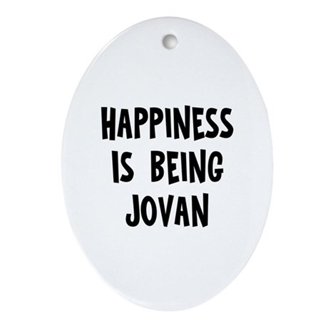 Happiness is being Jovan Oval Ornament