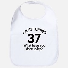 I Just Turned 37 What Have You Done Today ? Bib