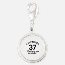I Just Turned 37 What Have You Silver Round Charm