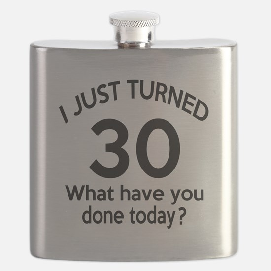 I Just Turned 30 What Have You Done Today ? Flask