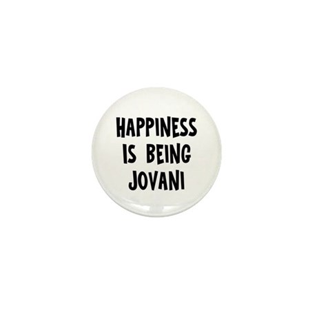 Happiness is being Jovani Mini Button