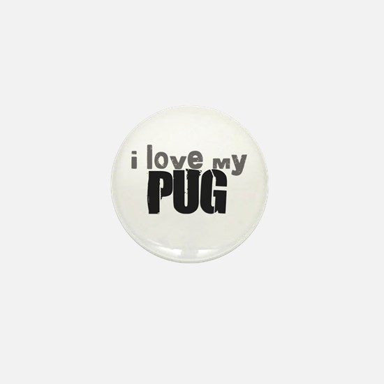 I love my pug Mini Button