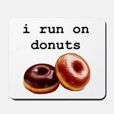 i run on donuts Mousepad