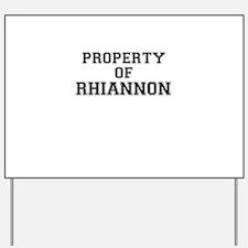 Property of RHIANNON Yard Sign