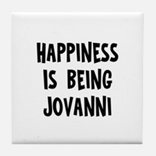 Happiness is being Jovanni Tile Coaster