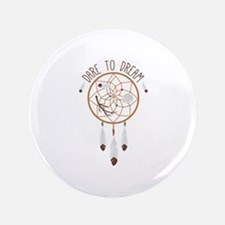Dare To Dream Button