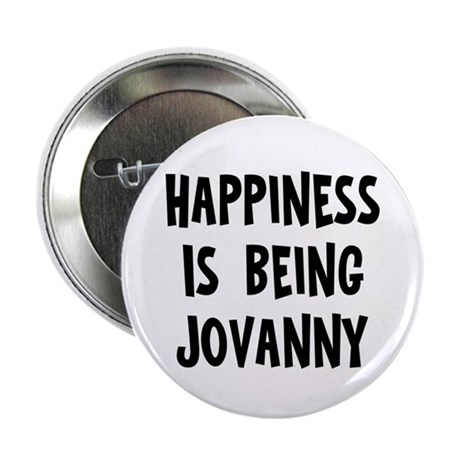 """Happiness is being Jovanny 2.25"""" Button"""